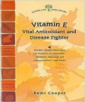 Vitamin E: Vital Antioxidant and Disease Fighter