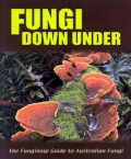 Fungi Down Under: The Fungimap Guide to Australian Fungi