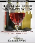 The Ultimate Fruit Winemaker's Guide