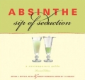 Absinthe, Sip Of Seduction: A Contemporary Guide
