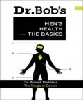 Dr. Bob's Men's Health: The basics