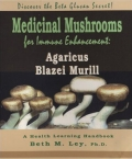 Medicinal Mushrooms for Immune Enhancement: Agaricus Blazei Muri