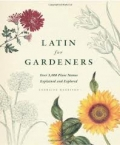 Latin for Gardeners: Over 3,000 Plant Names Explained & Explored