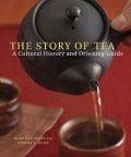 The Story Of Tea: A Cultural History & Drinking Guide