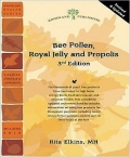 Bee Pollen, Royal Jelly and Propolis 3rd Edition